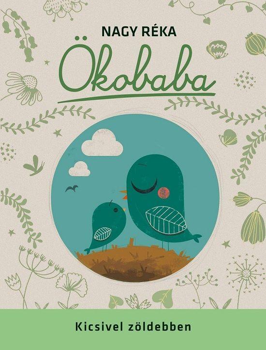 Nagy Réka Ökobaba - Kicsivel zöldebben