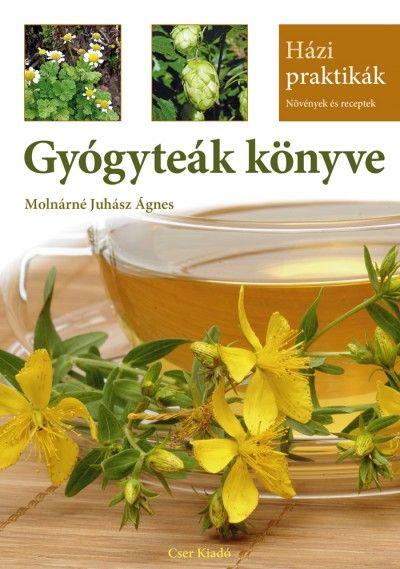 Könyv: Molnárné Juhász Ágnes: Gyógyteák könyve